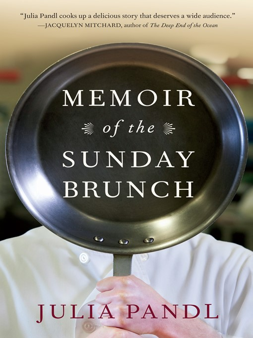 Title details for Memoir of the Sunday Brunch by Julia Pandl - Wait list